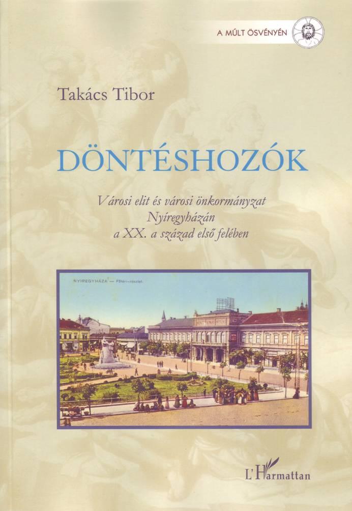 Takács Tibor: Döntéshozók